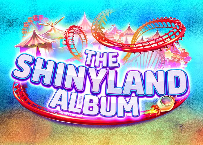 Shinyland Album